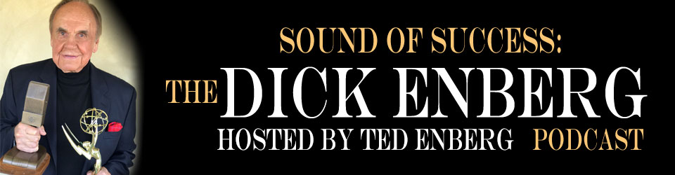 Sound of Success: The Dick Enberg Podcast - Hosted by Ted Enberg
