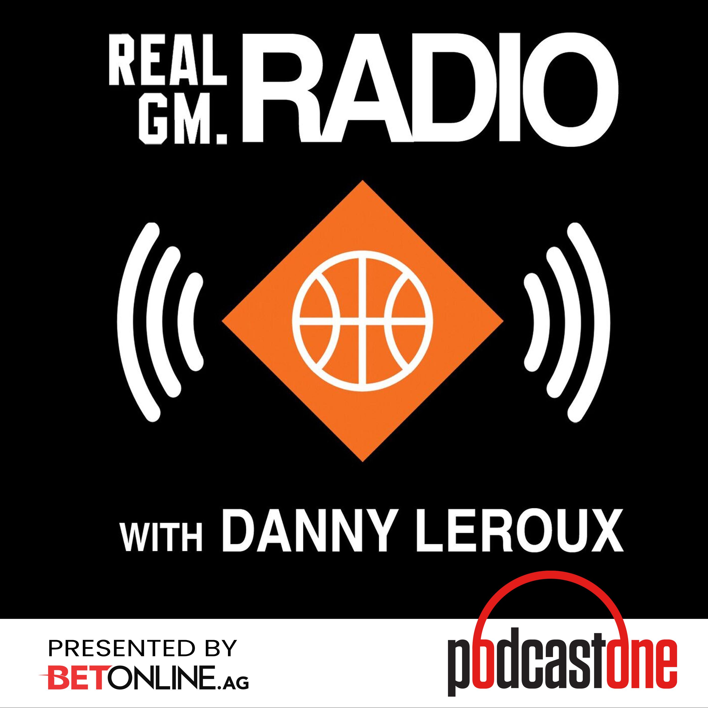 RealGM Radio with Danny Leroux | Listen via Stitcher for ... Realgm