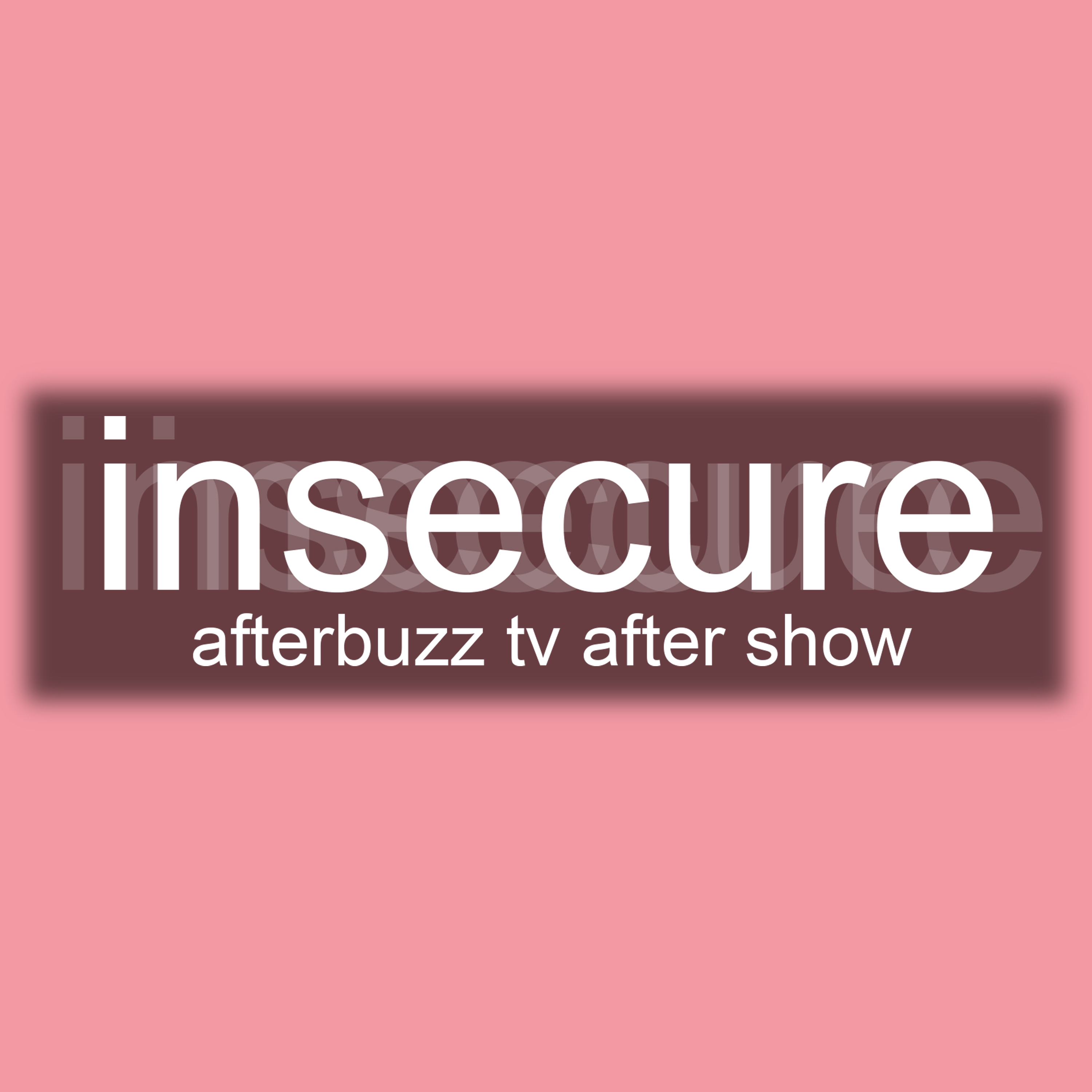 Insecure After Show