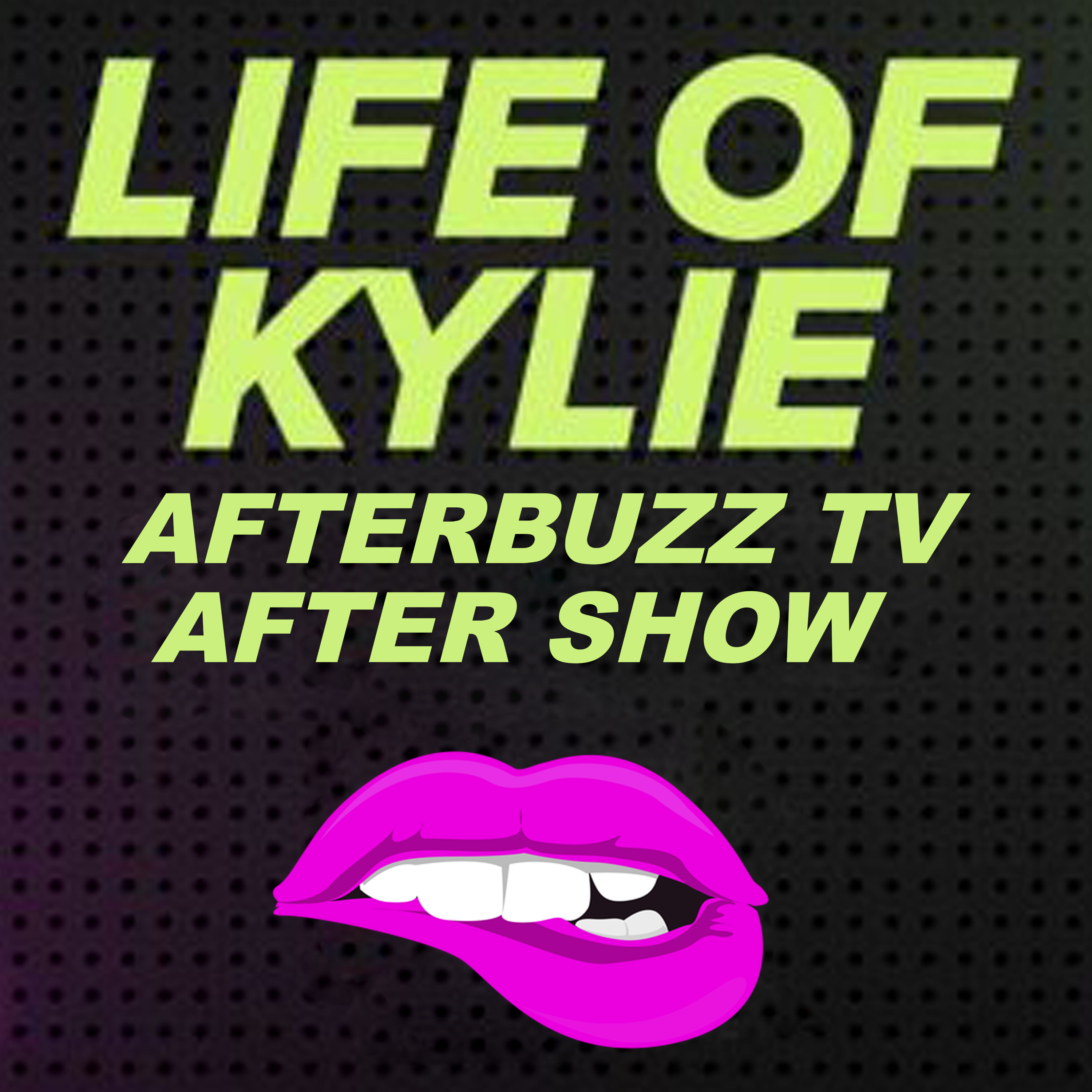 Life Of Kylie After Show