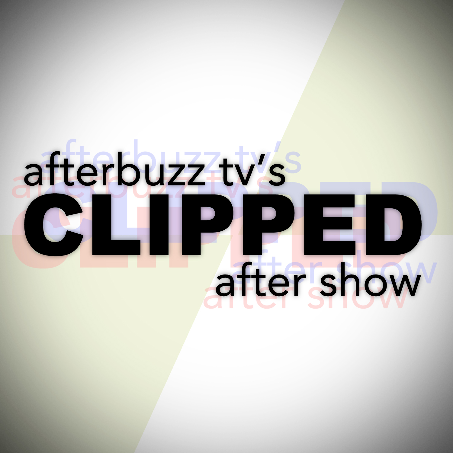 Clipped After Show