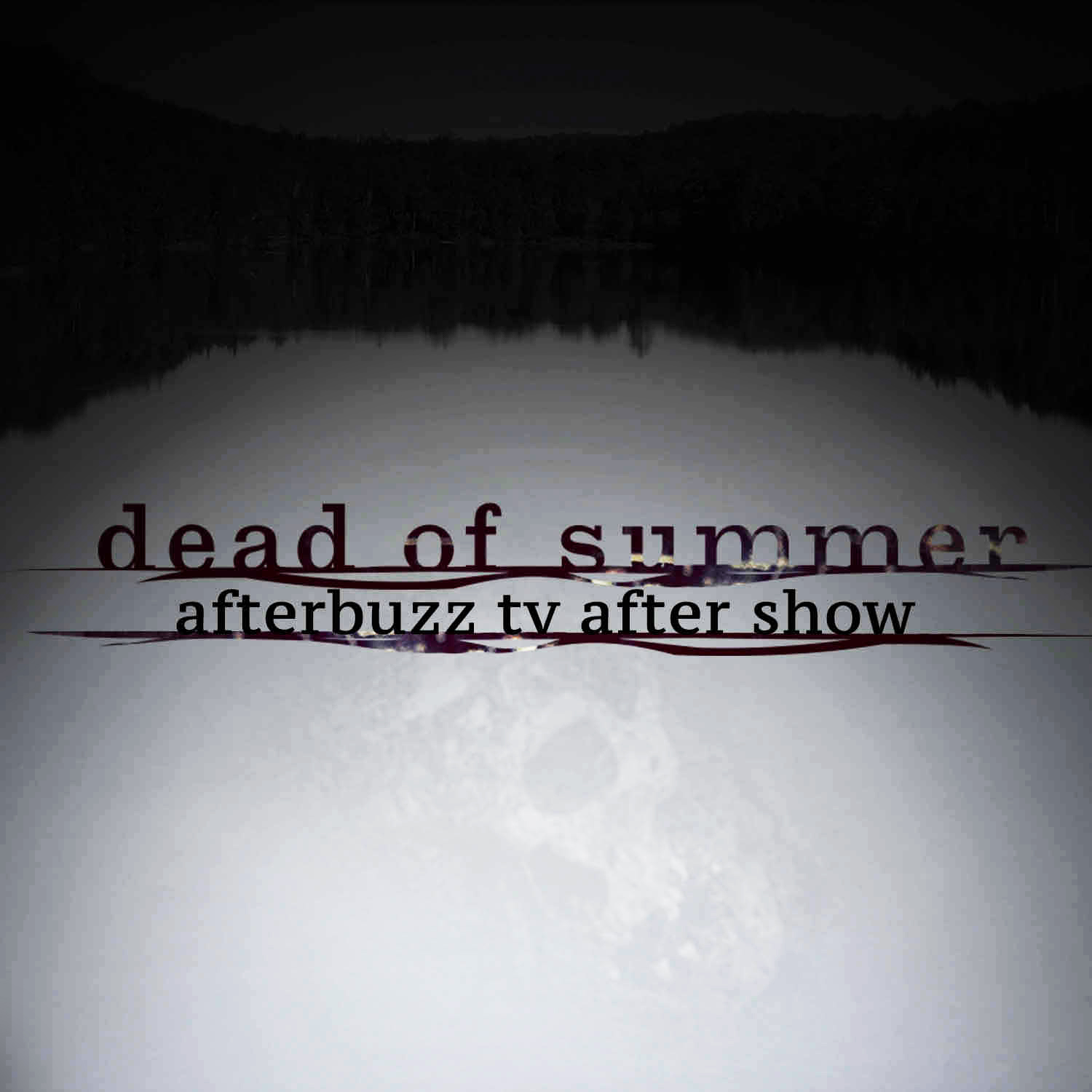 Dead Of Summer After Show