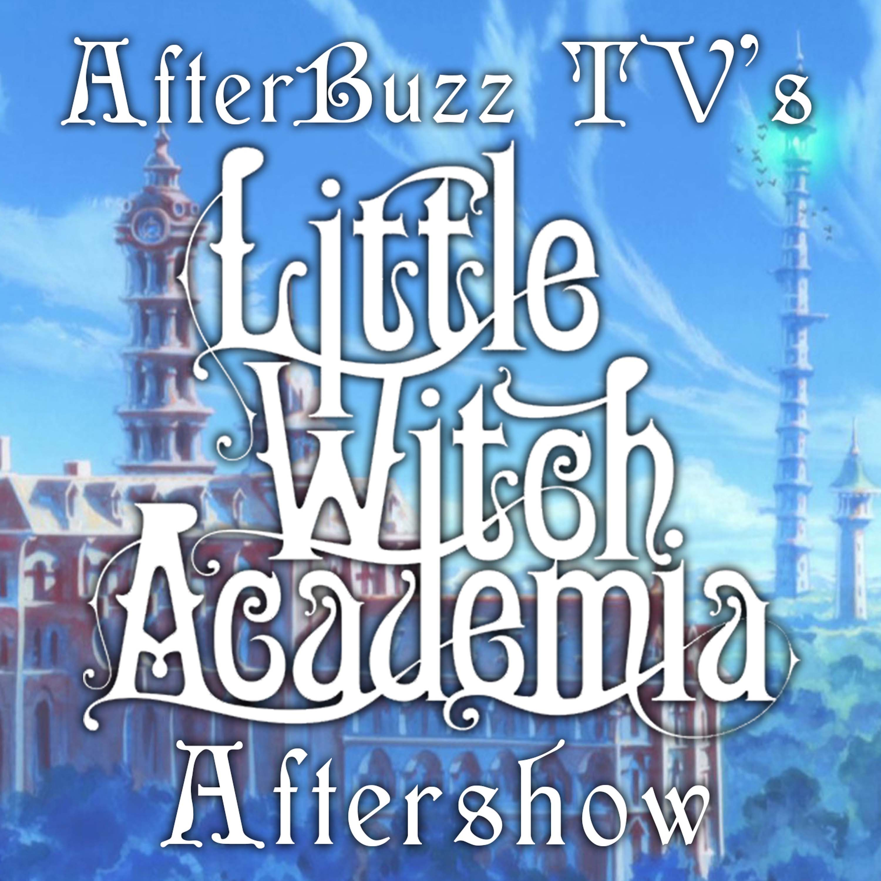 Little Witch Academia After Show
