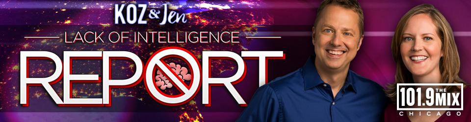 Koz and Jen's Lack of Intelligence Report