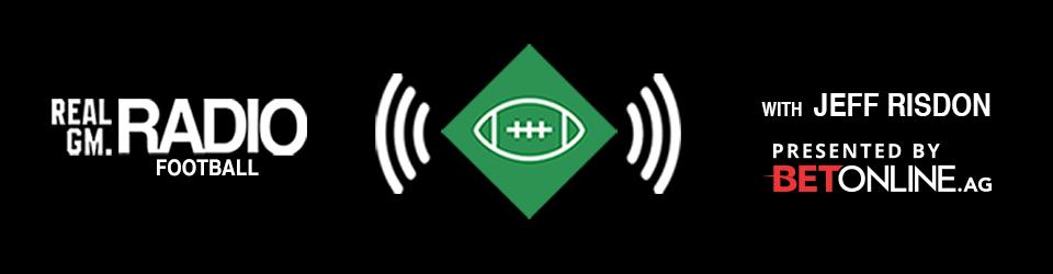 RealGM Radio Football with Jeff Risdon