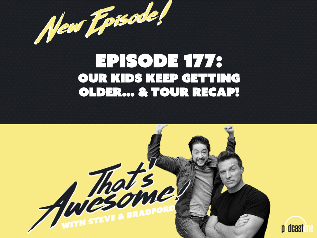 EPISODE 177: OUR KIDS KEEPING GETTING OLDER...and TOUR RECAP!
