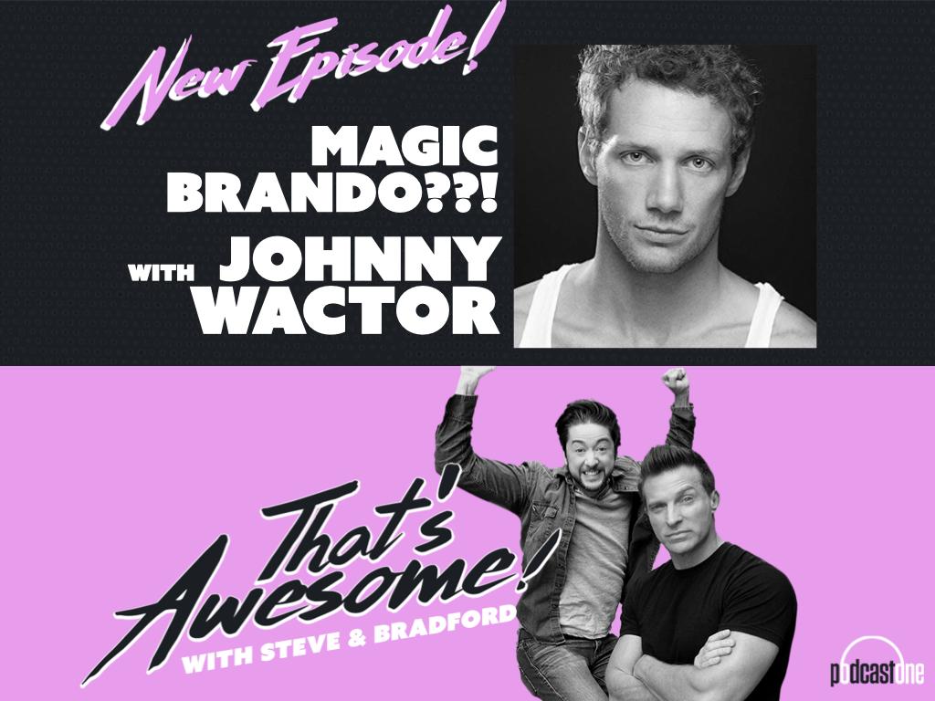 MAGIC BRANDO?! With JOHNNY WACTOR!