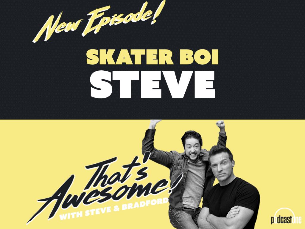 Skater Boi Steve!
