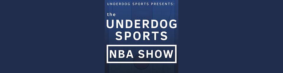 The Underdog Sports NBA Show