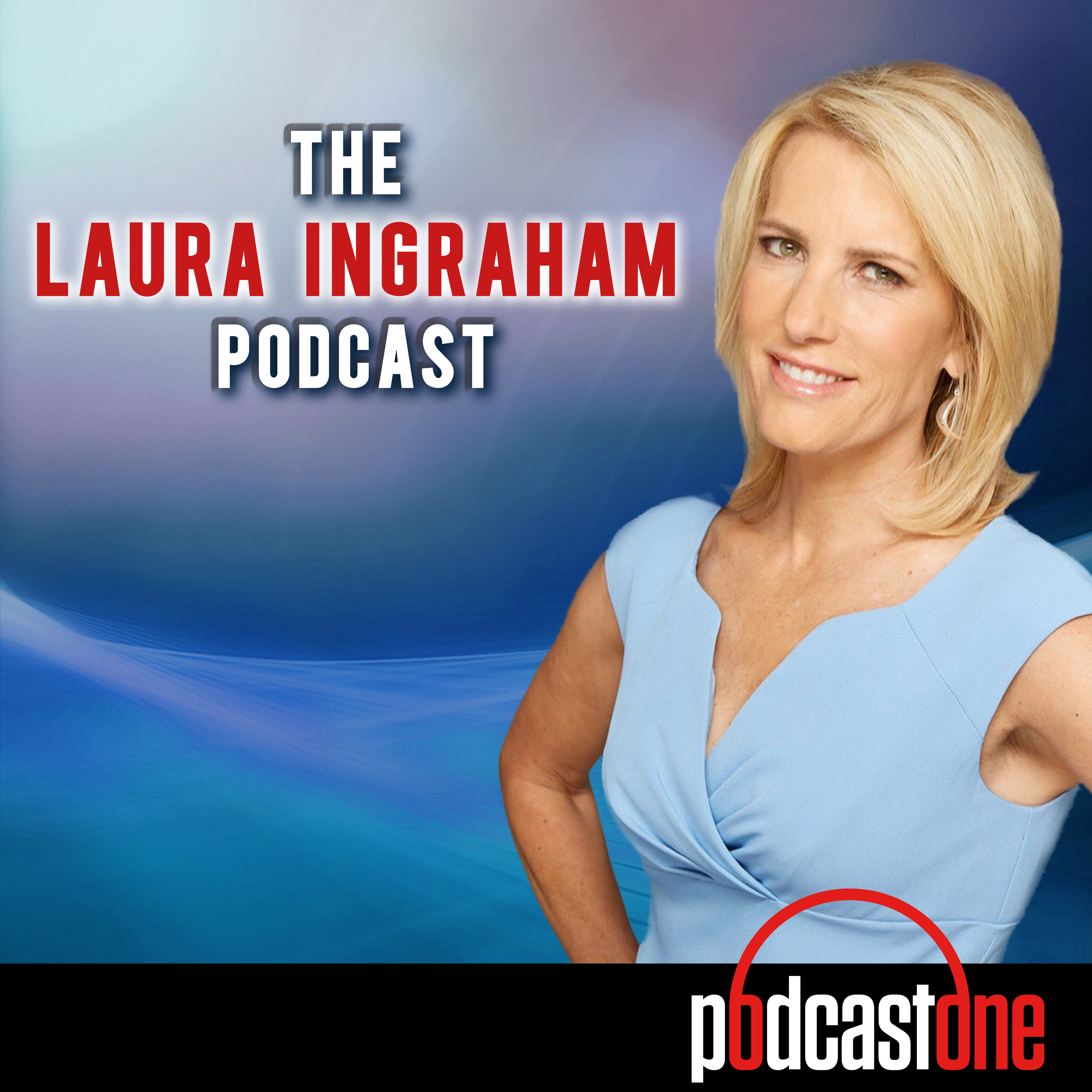 The Laura Ingraham Podcast on Apple Podcasts