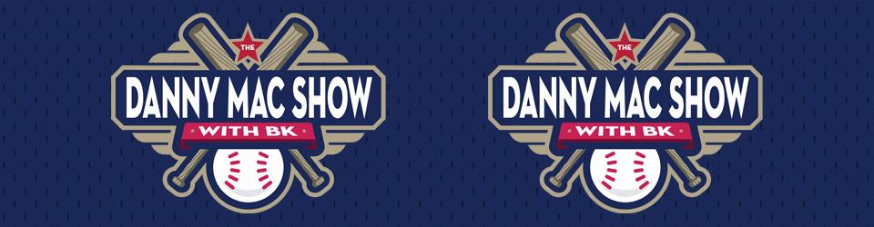 The Danny Mac Show w/ BK