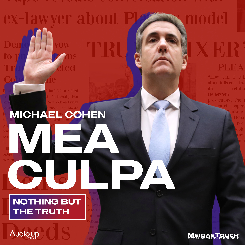 Mea Culpa with Michael Cohen