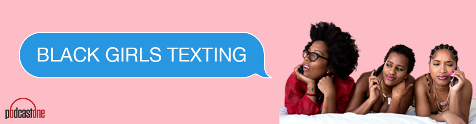 Black Girls Texting