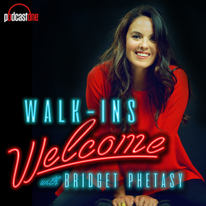 Walk-Ins Welcome with Bridget Phetasy