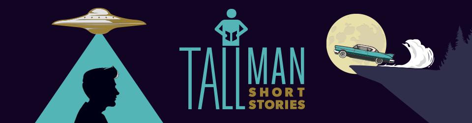 Tall Man, Short Stories