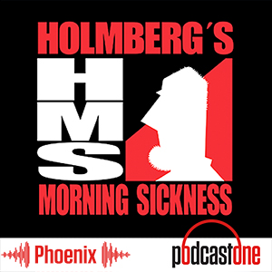 PodcastOne: Holmberg's Morning Sickness
