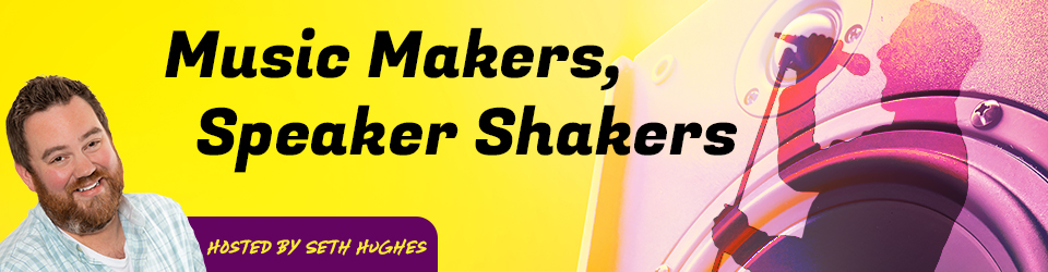 Music Makers, Speaker Shakers