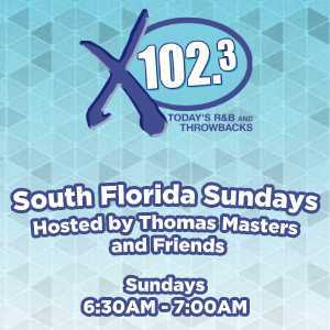 X 102.3's South Florida Sundays