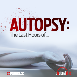 Autopsy: The Last Hours Of?