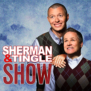 The Sherman & Tingle Show