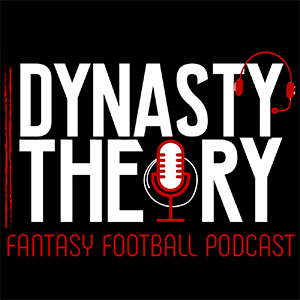 Dynasty Theory Fantasy Football Show | Dynasty Fantasy Football