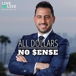All Dollars. No $ense