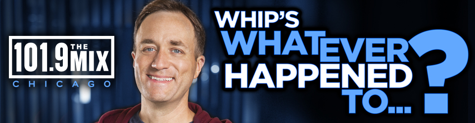 Whip's Whatever Happened To...?