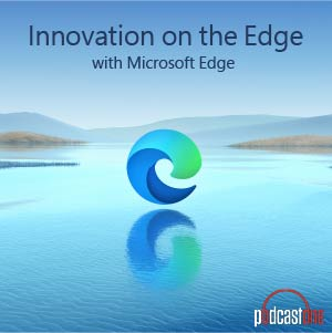 Innovation on the Edge with Microsoft Edge