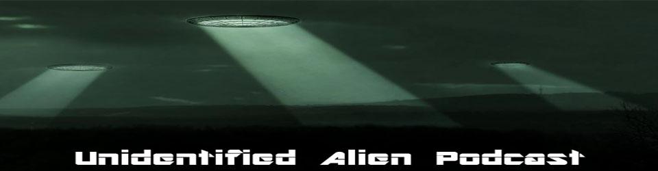 U.A.P - Unidentified Alien Podcast