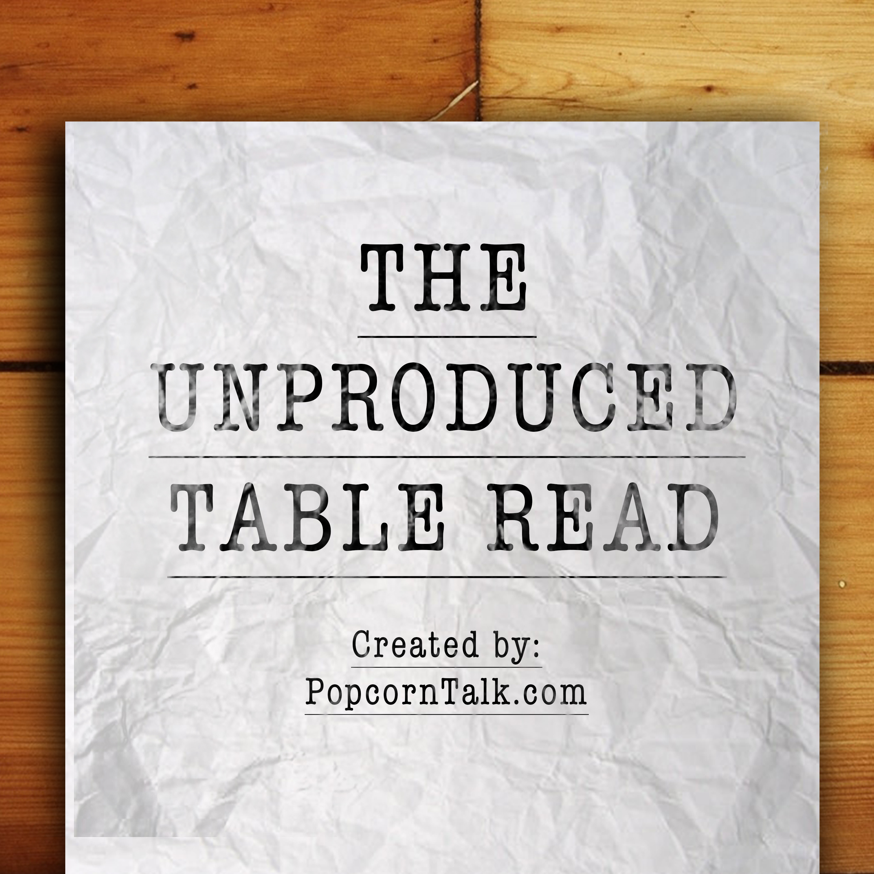 The Unproduced Table Read