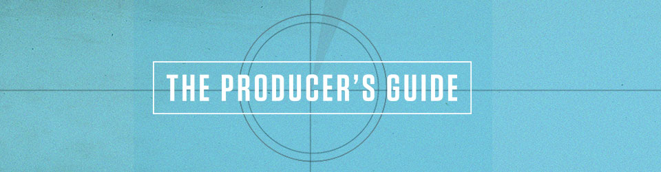 The Producer's Guide