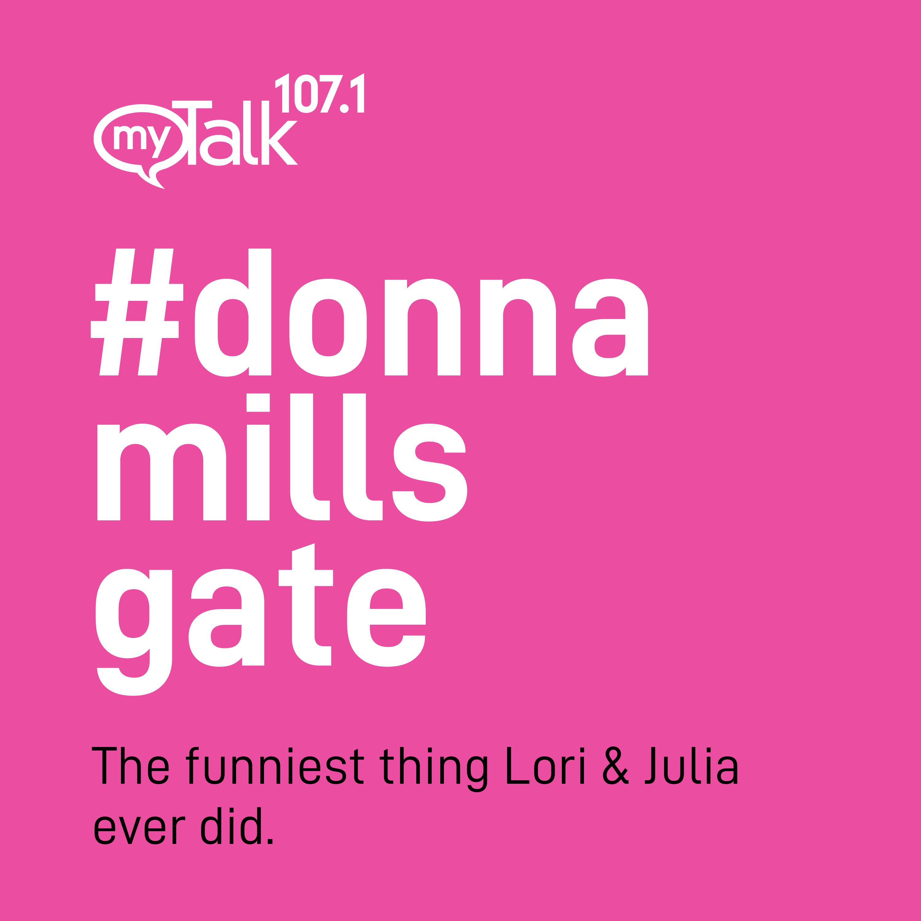 #donnamillsgate on myTalk 107.1