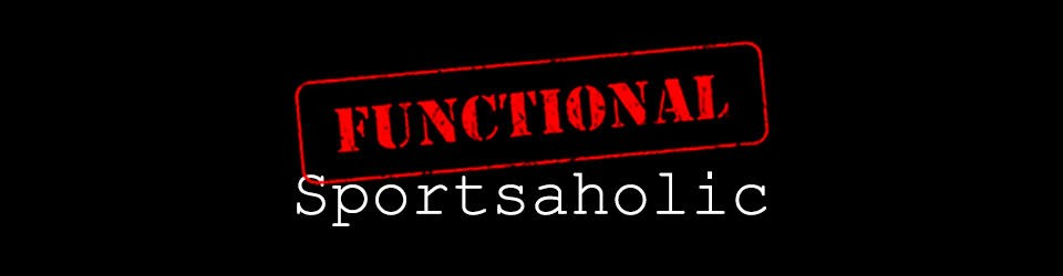 The Functional Sportsaholic