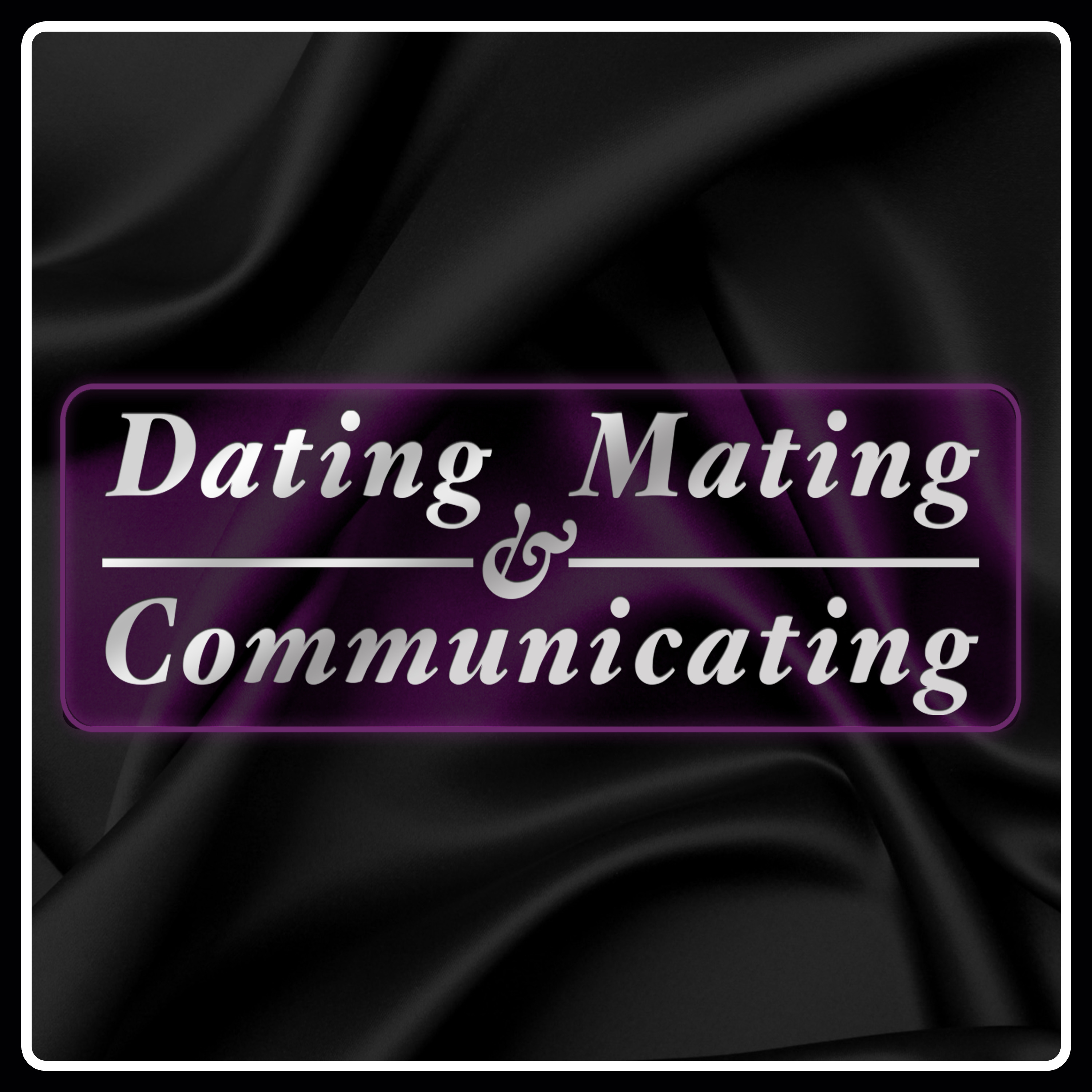 Dating, Mating, and Communicating
