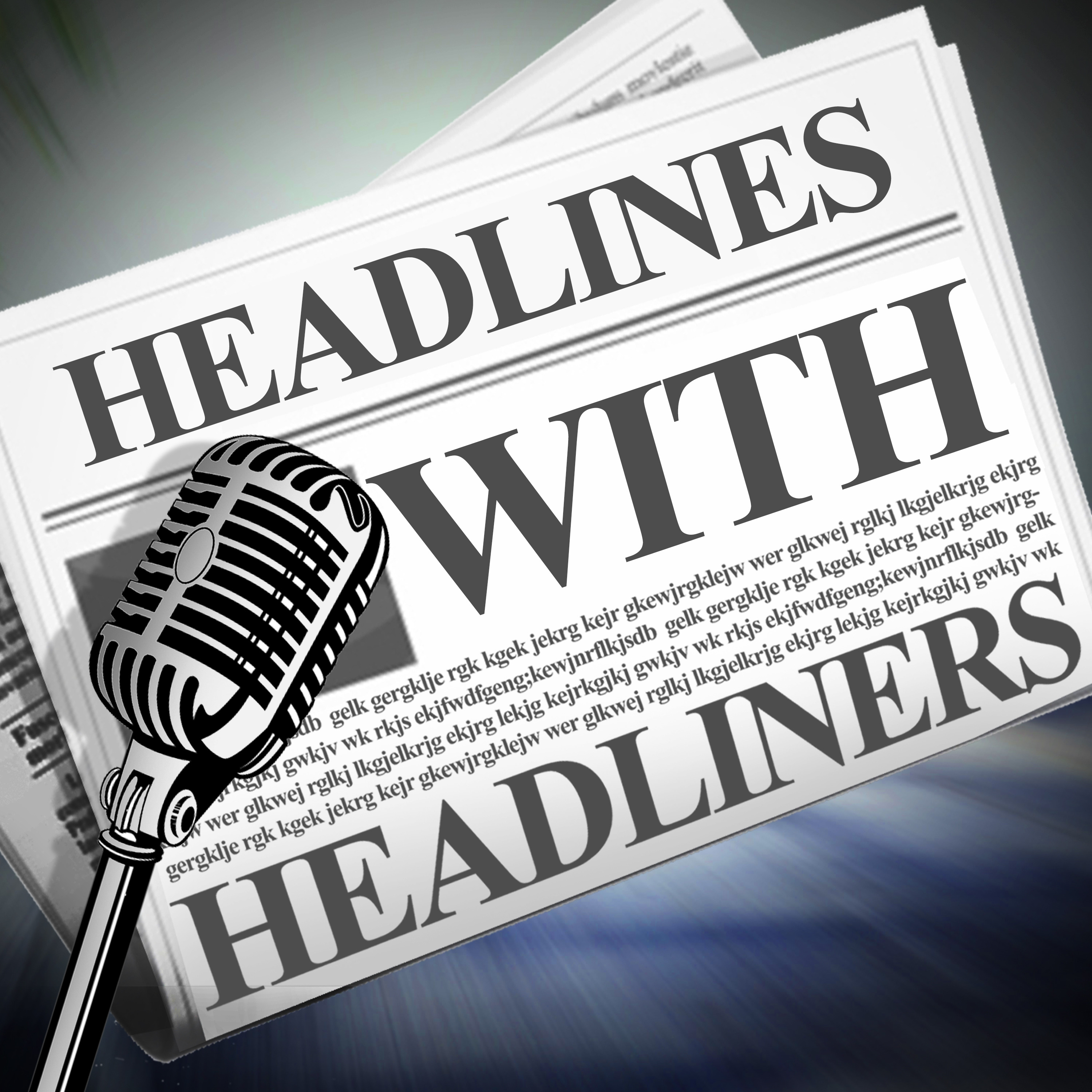 Headlines with Headliners
