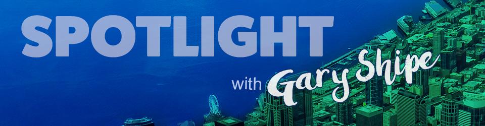 Spotlight with Gary Shipe
